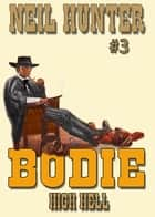 Bodie 3: High Hell ebook by