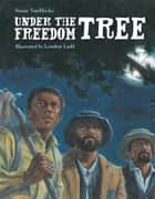 Under the Freedom Tree ebook by