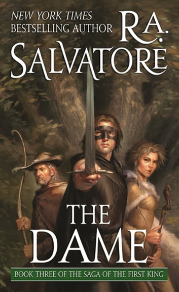 The Dame - Book Three of the Saga of the First King ebook by R. A. Salvatore