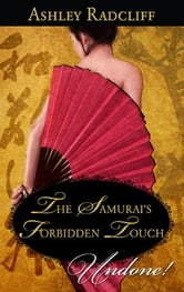 The Samurai's Forbidden Touch ebook by Ashley Radcliff