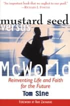 Mustard Seed vs. McWorld ebook by Tom Sine,Ravi Zacharias