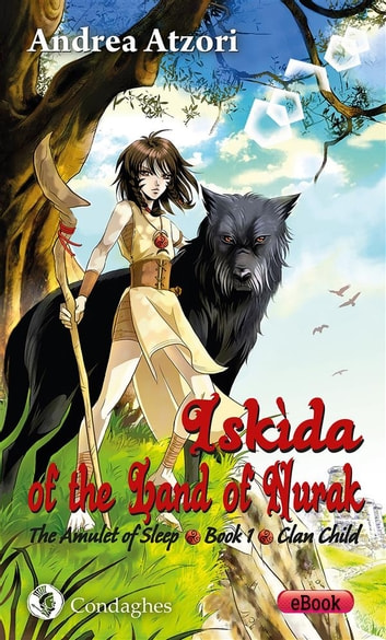 Iskìda of the Land of Nurak – First Season – Book One - Clan Child eBook by Andrea Atzori