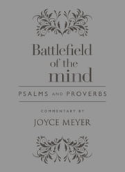 Battlefield of the Mind Psalms and Proverbs ebook by Joyce Meyer