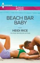 Beach Bar Baby ebook by Heidi Rice