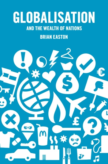 Globalisation and the Wealth of Nations ebook by Brian Easton