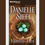Family Ties - A Novel audiobook by Danielle Steel