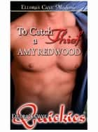 To Catch a Thief ebook by Amy Redwood