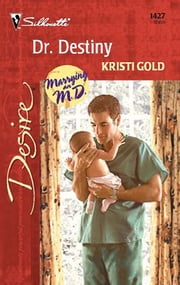 Dr. Destiny ebook by Kristi Gold