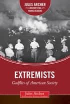 Extremists - Gadflies of American Society ebook by
