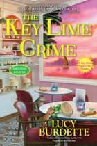 The Key Lime Crime - A Key West Food Critic Mystery ebook by Lucy Burdette