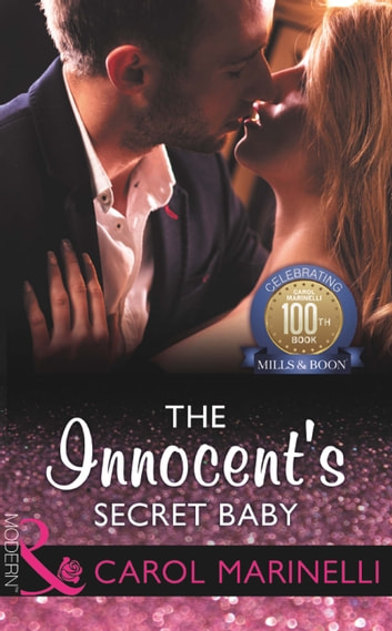 The Innocent's Secret Baby (Mills & Boon Modern) (Billionaires & One-Night Heirs, Book 1) ebook by Carol Marinelli