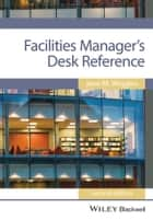 Facilities Manager's Desk Reference ebook by Jane M. Wiggins