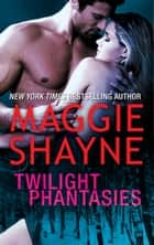 Twilight Phantasies ebook by