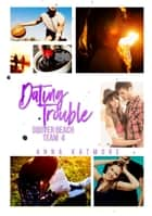 Dating Trouble ebook by Anna Katmore