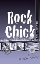 Rock Chick Redemption ebook by Kristen Ashley