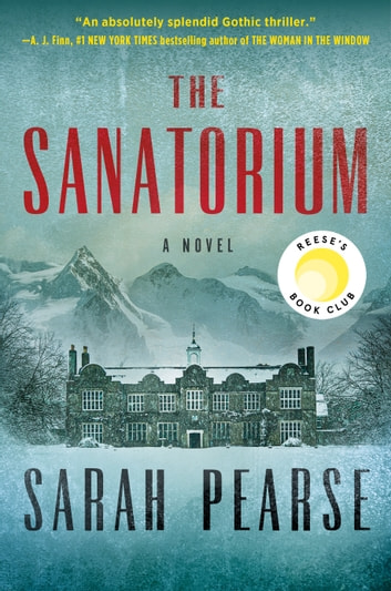 The Sanatorium - A Novel ebook by Sarah Pearse