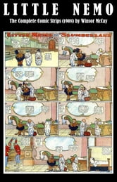 Little Nemo - The Complete Comic Strips (1908) by Winsor McCay (Platinum Age Vintage Comics) ebook by Winsor Mccay