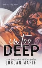 In Too Deep - Doing Bad Things, #2 ebook by Jordan Marie