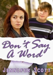 Don't Say A Word - Hot and Cold Series, #2 ebook by Jennifer Scott