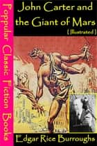 John Carter and the Giant of Mars [ Illustrated ] ebook by Edgar Rice Burroughs
