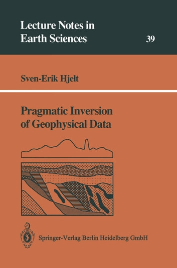 Pragmatic Inversion of Geophysical Data ebook by Sven-Erik Hjelt