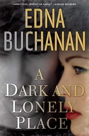 A Dark and Lonely Place ebook by Edna Buchanan