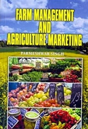 Farm Management and Agriculture Marketing ebook by Parmeshwar Singh