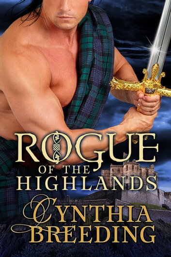 Rogue of the Highlands ebook by Cynthia Breeding