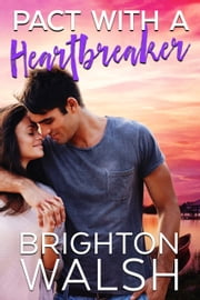 Pact with a Heartbreaker ebook by Brighton Walsh