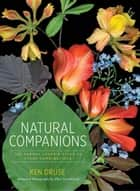 Natural Companions ebook by Ken Druse