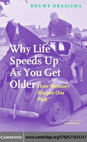 Why Life Speeds Up As You Get Older ebook by Draaisma,Douwe