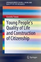 Young People's Quality of Life and Construction of Citizenship ebook by