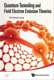 Quantum Tunneling and Field Electron Emission Theories ebook by Shi-Dong Liang