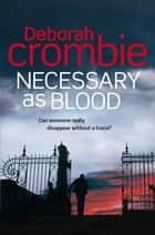 Necessary as Blood ebook by Deborah Crombie