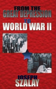 From the Great Depression to World War II ebook by Joseph Szalay