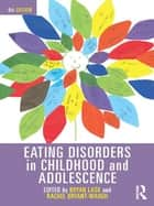 Eating Disorders in Childhood and Adolescence ebook by Bryan Lask,Rachel Bryant-Waugh