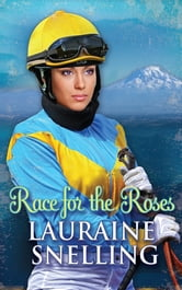 Race for the Roses ebook by Lauraine Snelling