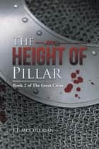The Height of Pillar - Book 2 of the Great Cities ebook by F.F. McCulligan