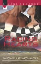 Racing Hearts (Mills & Boon Kimani) ebook by Michelle Monkou