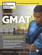 Cracking the GMAT with 2 Computer-Adaptive Practice Tests, 2017 Edition ebook by Princeton Review