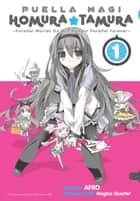 Puella Magi Homura Tamura, Vol. 1 - ~Parallel Worlds Do Not Remain Parallel Forever~ eBook by Magica Quartet, Afro