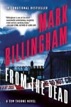 From the Dead - A Tom Thorne Novel ebook by Mark Billingham