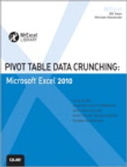 Pivot Table Data Crunching - Microsoft Excel 2010 ebook by Bill Jelen,Michael Alexander