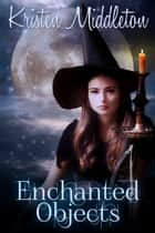 Enchanted Objects 電子書 by Kristen Middleton
