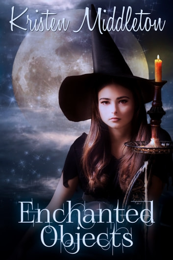 Enchanted Objects ebook by Kristen Middleton