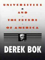 Universities and the Future of America ebook by Derek Bok