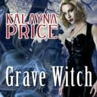 Grave Witch audiobook by Kalayna Price