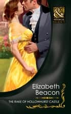 The Rake of Hollowhurst Castle (Mills & Boon Historical) eBook by Elizabeth Beacon