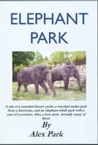 Elephant Park ebook by Alex Park
