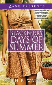 Blackberry Days of Summer - A Novel ebook by Ruth P. Watson